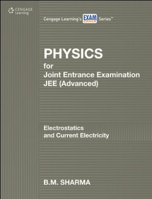 Physics for JEE : Electrostatics and Current Electricity